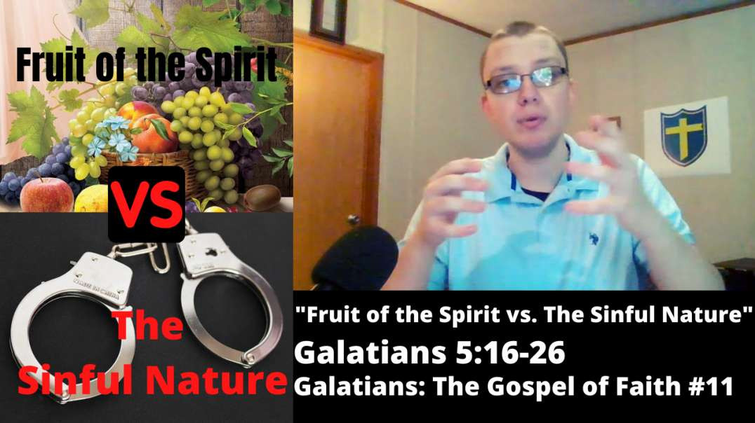 ⁣Fruit of the Spirit Vs. The Sinful Nature [Galatians 5:16-26] Galatians: The Gospel of Faith #11