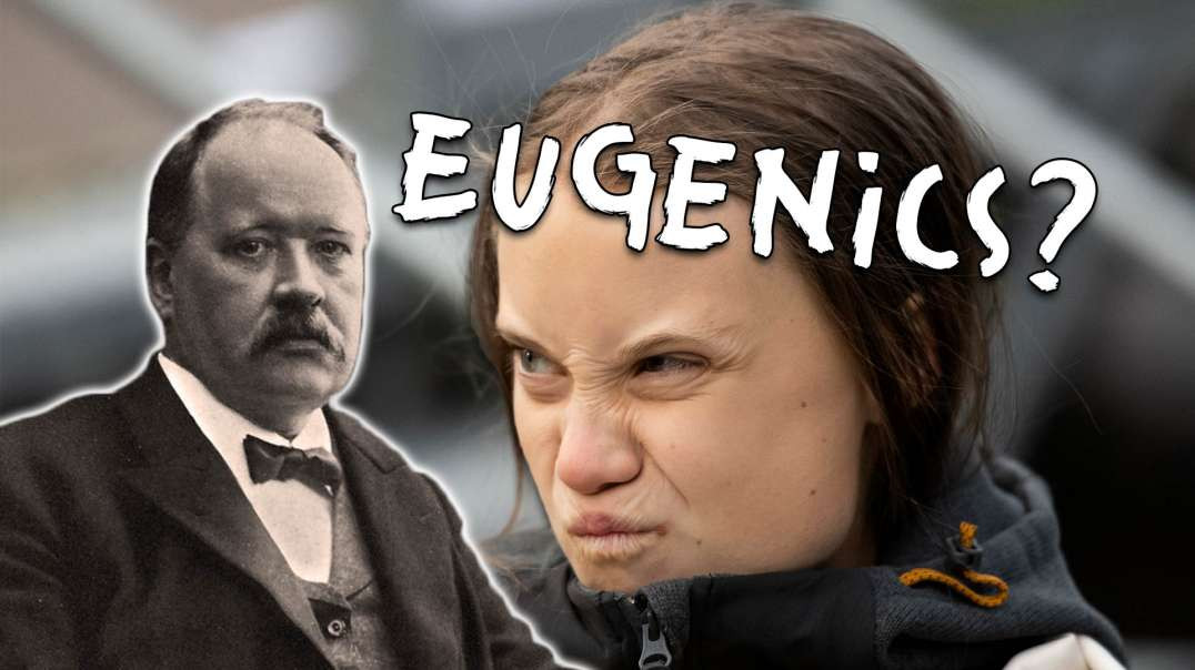 Was Greta Thunberg's Great-Grandfather Into Eugenics?