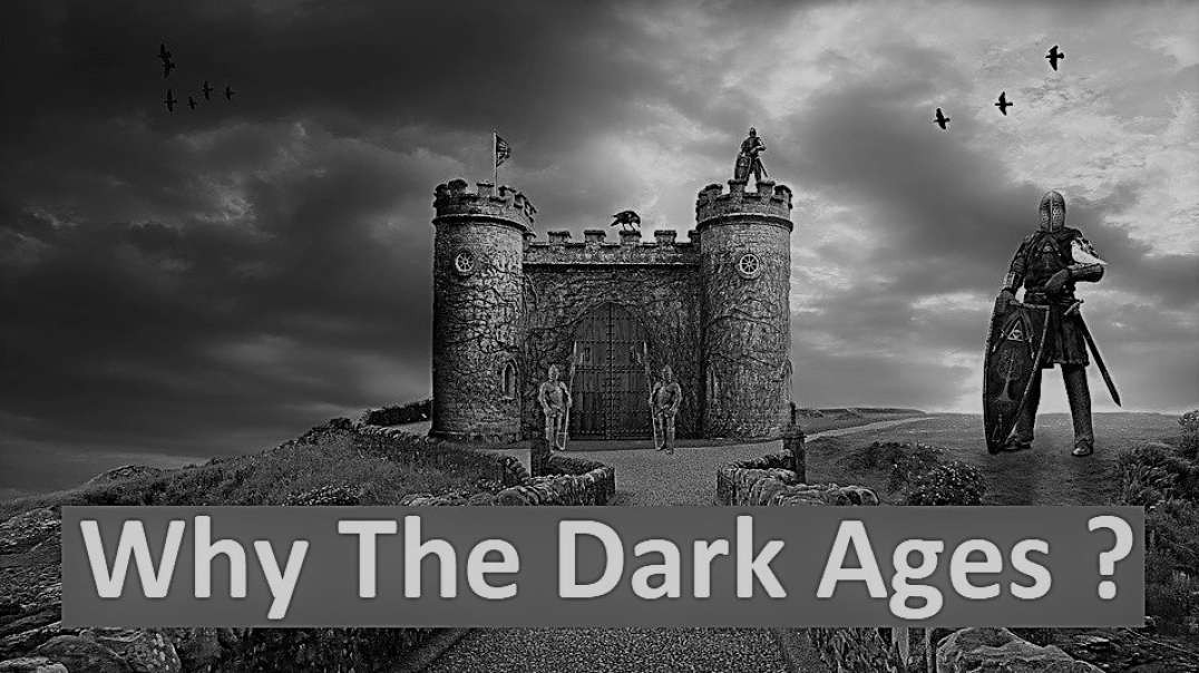 Why is it called the 'Dark Ages'?