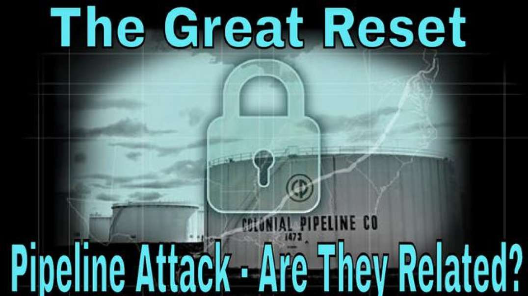 The Great Reset & The Colonial Pipeline Attack Communist takeover