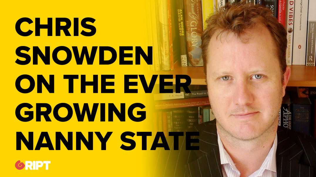 Chris Snowden on the ever growing nanny state