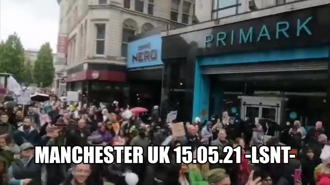 PROTEST! Manchester U.K Rising Up 15/05/21 Happening Now SHARE!