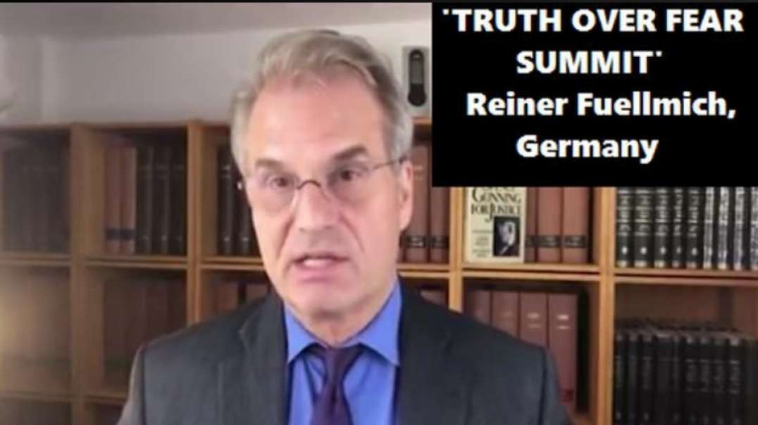 "REINER FUELLMICH: ""TRUTH OVER FEAR"" SUMMIT"