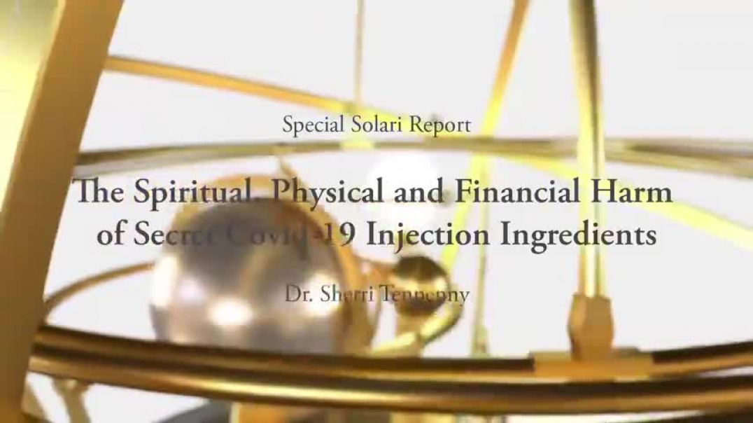 SPIRITUAL, PHYSICAL & FINANCIAL HARM OF SECRET  COVID SHOT INGREDIENTS WITH DR. SHERRI TENPENNY