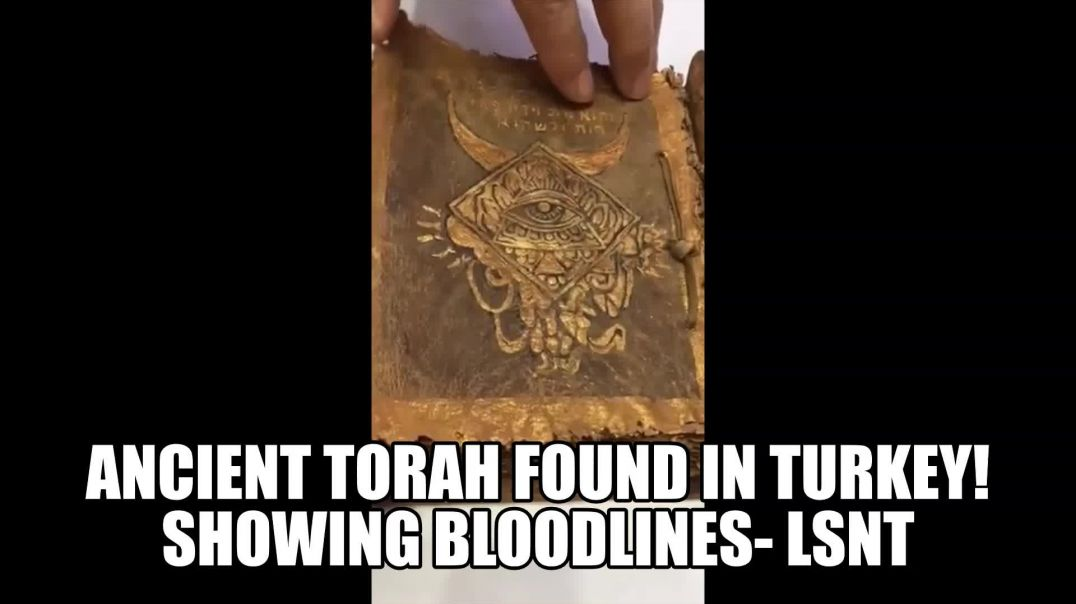 Ancient Torah Found & Extras Showing BLOODLINES of Control By Groupings