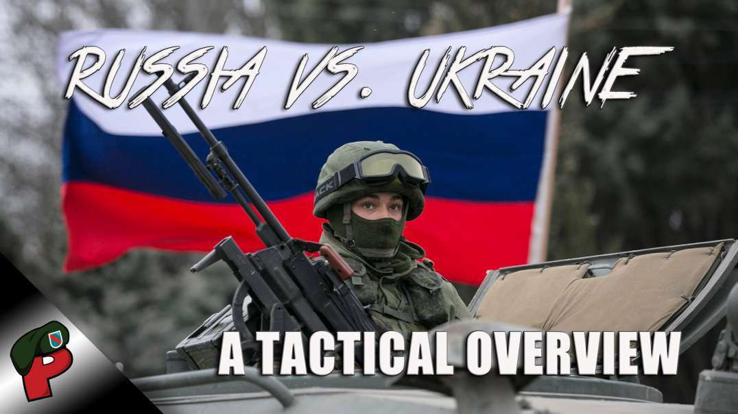 Russia vs. Ukraine: A Tactical Overview | Live From The Lair