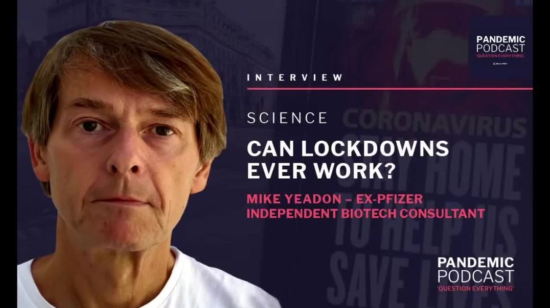 Can lockdowns ever work   LIVE with Mike Yeadon @17