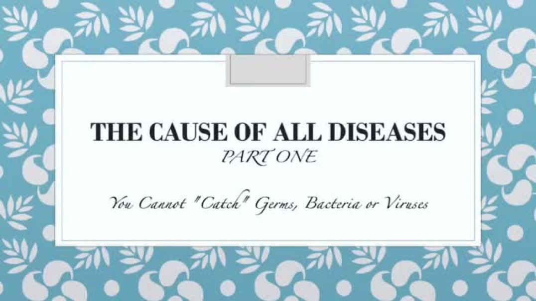 The Cause Of All Diseases, Parts 1 & 2.