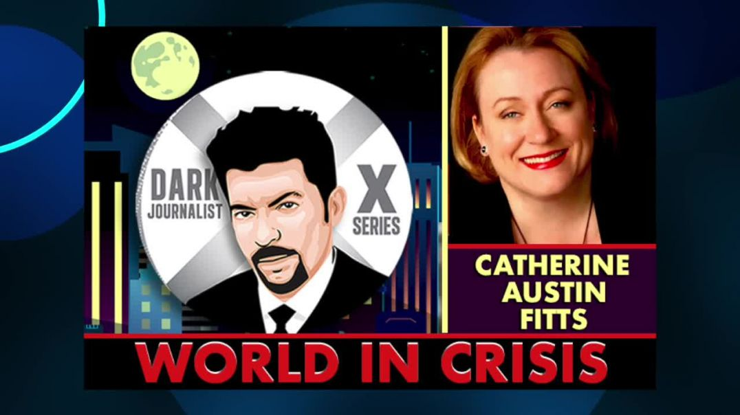 DARK-JOURNALIST-CATHERINE-AUSTIN-FITTS-WORLD-IN-CRISIS
