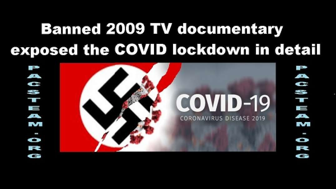 Banned 2009 TV documentary exposed the COVID lockdown in detail