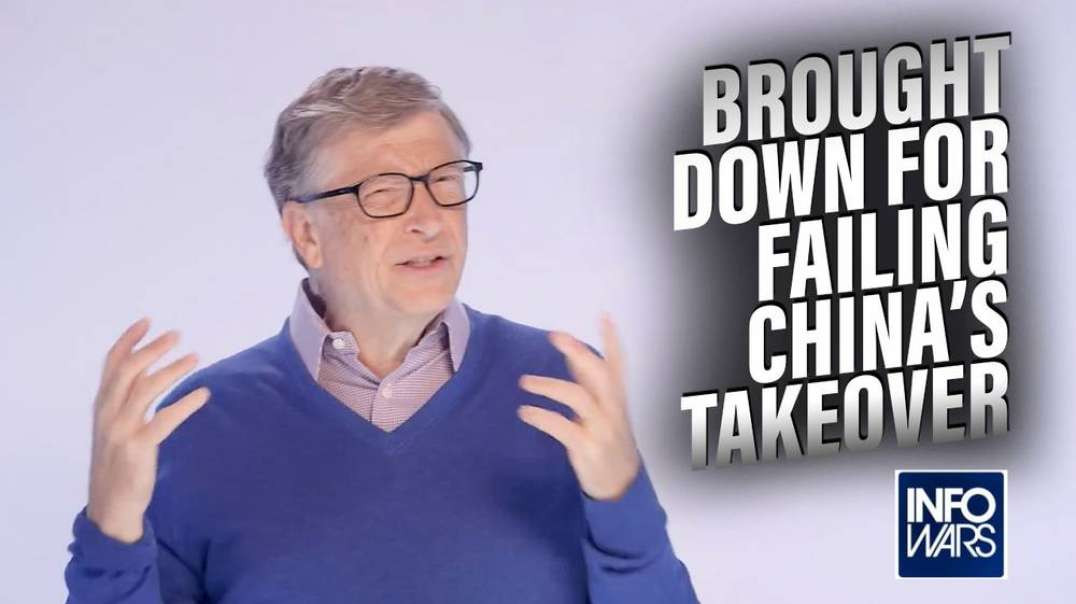 Learn Why Bill Gates Is Being Brought Down For Failing China's Takeover