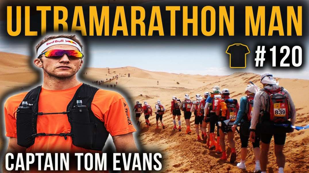 Western States 100 | Marathon Des Sables | Captain Tom Evans | World Class Ultrarunner | #120
