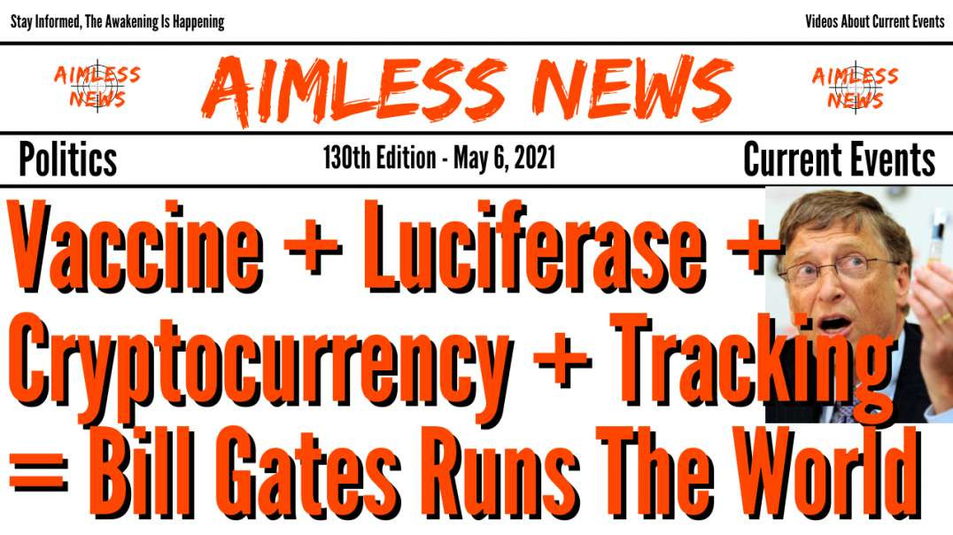 Vaccine + Luciferase + Cryptocurrency + Tracking = Bill Gates Runs The World