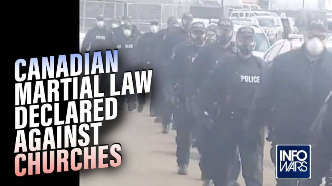 Canadian Martial Law Declared: Church Services Will Be Stopped Using Any Force Necessary