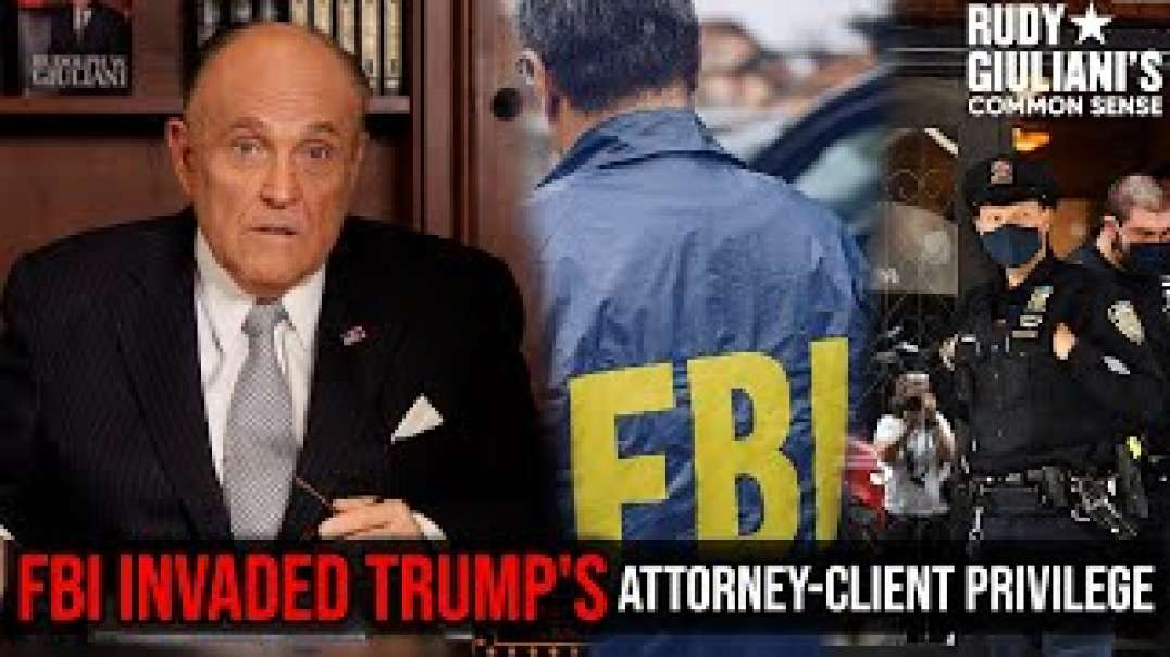 The FBI Invaded Trump's Attorney-Client Privilege, AGAIN | Rudy Giuliani | Ep. 134