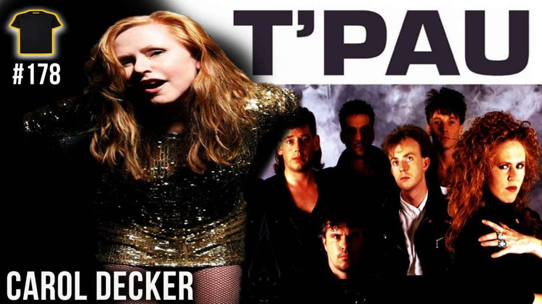QUADRUPLE PLATINUM Artist | Carol Decker | T'PAU | Bought The T-Shirt Podcast | #178