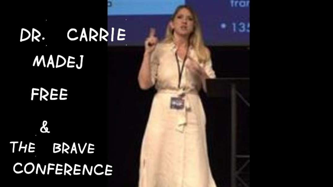 DR CARRIE MADEJ @THE FREE & THE BRAVE CONFERENCE