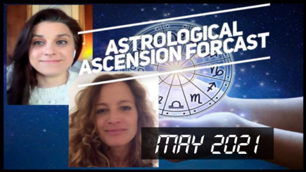 Astrological Ascension Forecast May 2021 | rollercoaster | shocks | discernment | warrior willpower