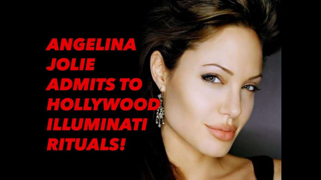 Angelina jolie illuminati sacrifices in her own words