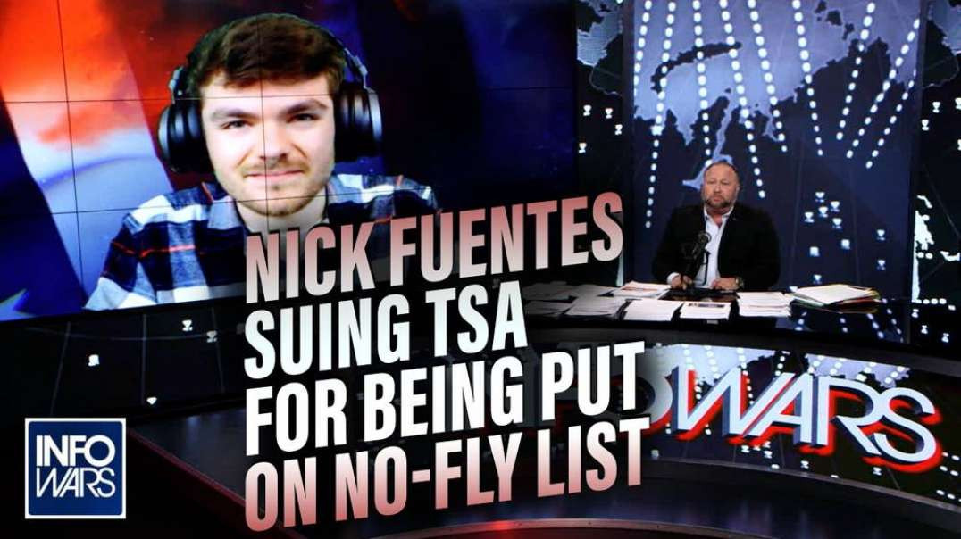 Nick Fuentes is Suing the TSA for Being Put on No-Fly List