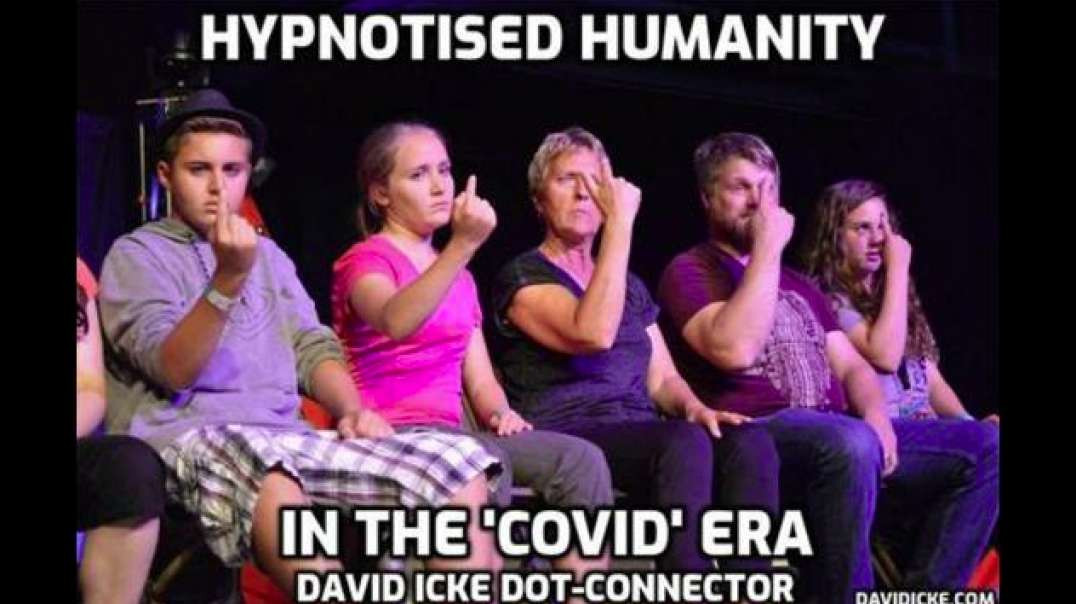 Hypnotised Humanity In The Covid Era - David Icke Dot Connector