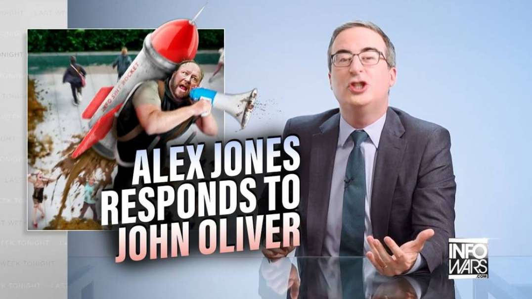 Alex Jones Responds to John Oliver's Blatant Lies