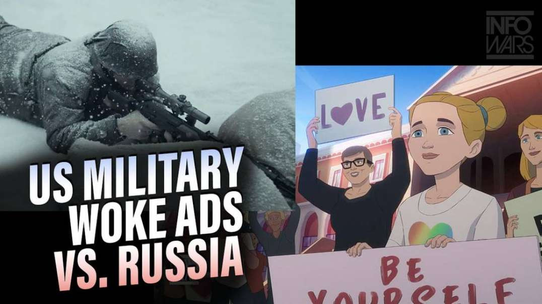 US Military Ads Push Wokeness While Russians Promote Soldiers