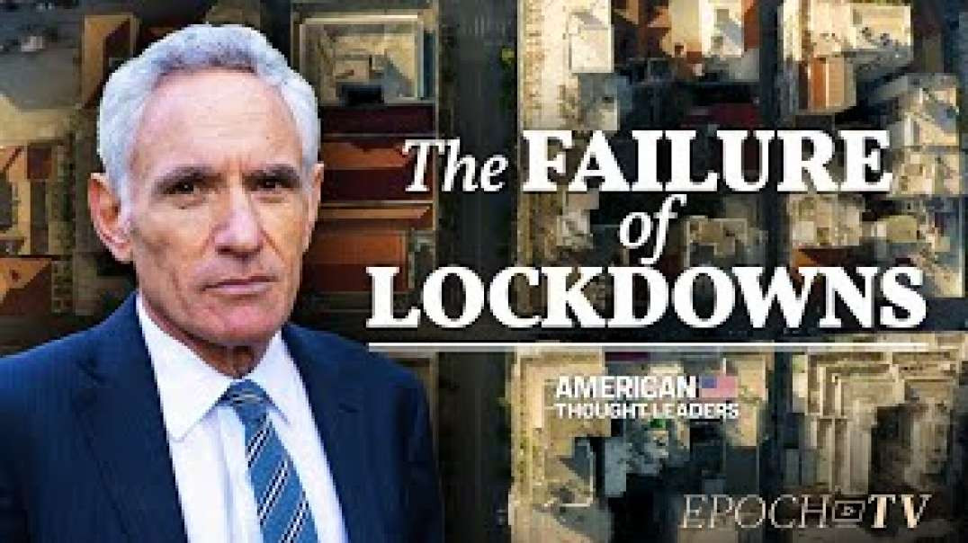 Dr. Scott Atlas: The Deadly Price of COVID19 Lockdowns, a Failed Policy | American Thought Leaders