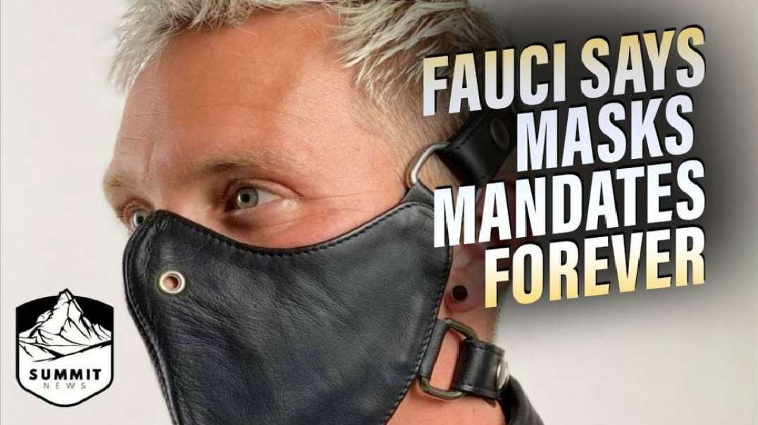 Fauci Says Mask Mandates Could Last Forever