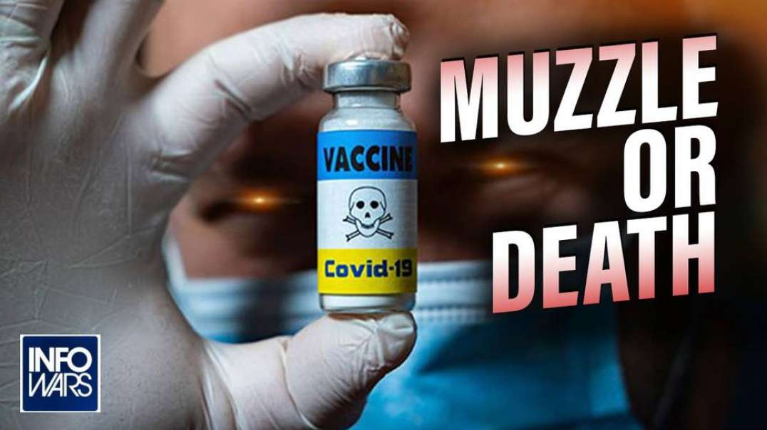 Muzzle Or Death: Americans Told to Mask Up or Vax Up