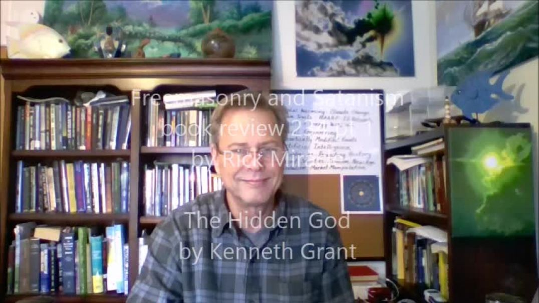Freemasonry and Satanism, book review By Rick Miracle, The Hidden God by Kenneth Grant
