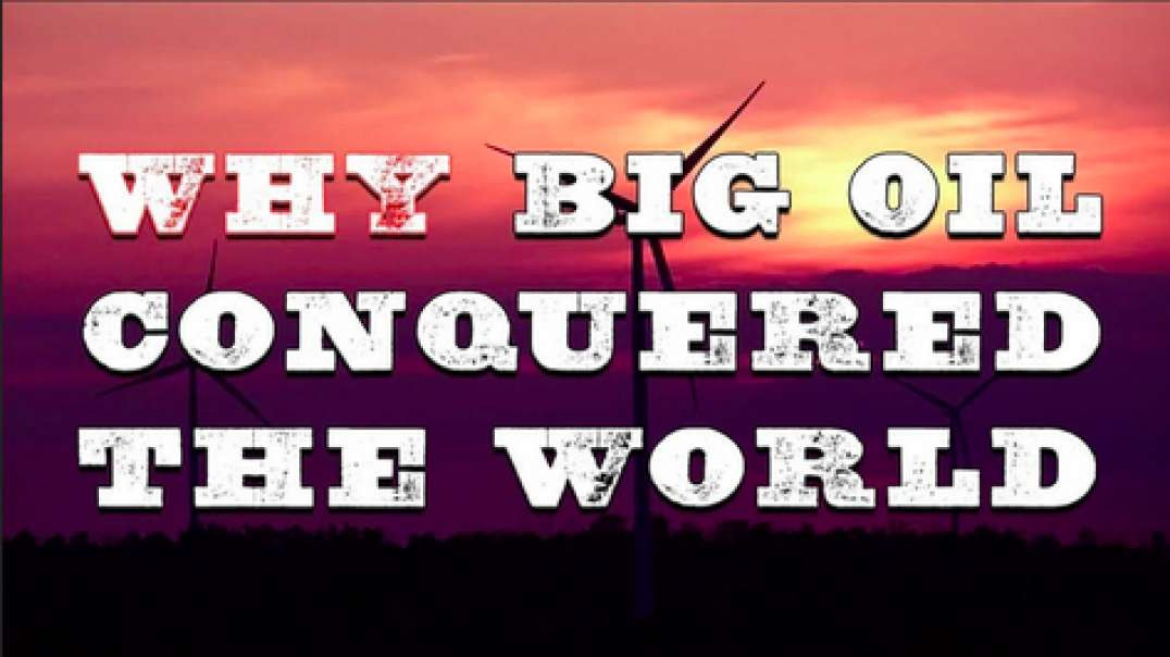 James Corbett | Episode 321 – Why Big Oil Conquered The World