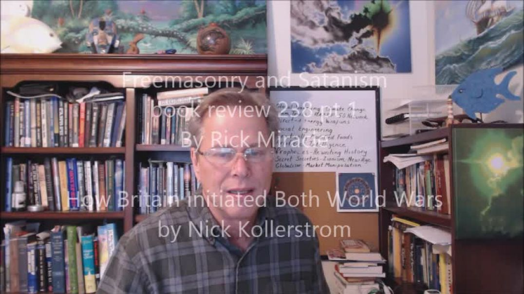 Freemasonry and Satanism, book review by Rick Miracle, How Britain Initiated both World Wars by Nick