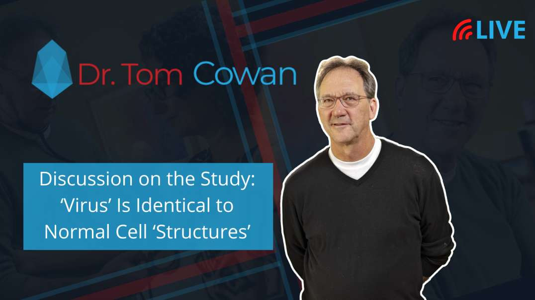 Zoom Webinar from 6/11/21: Discussion on the Study: 'Virus' Is Identical to Normal Cell 'Structures'
