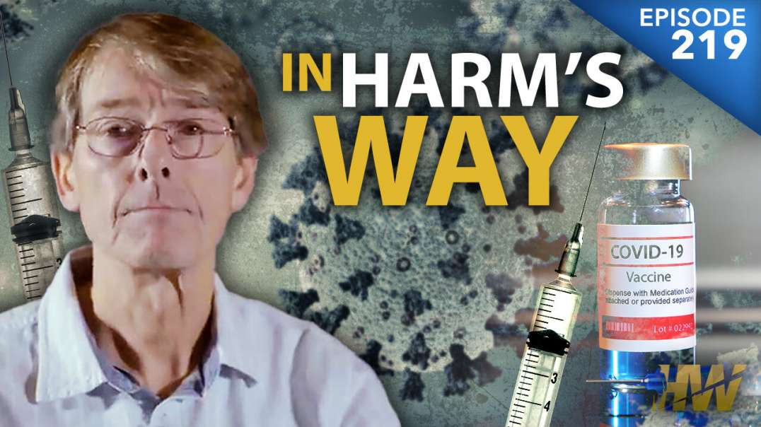 IN HARM'S WAY! - COVID fraud and warning by Dr. Mike Yeadon - The HighWire with Del Bigtree