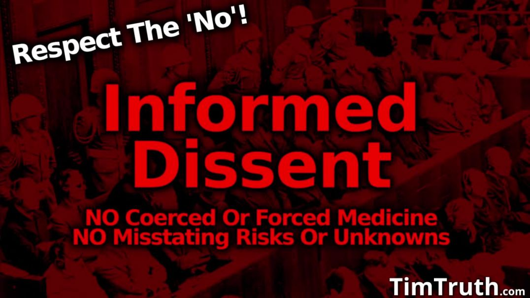 Informed Dissent, Never Let Anyone Bully You Into A Medical Intervention You Don't Want.