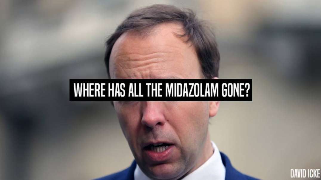 Where Has All The Midazolam Gone? - David Icke