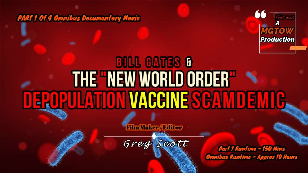 """Bill Gates & The """"New World Order"""" Depopulation Vaccine SCAMDEMIC - Part 1 Of 4"""