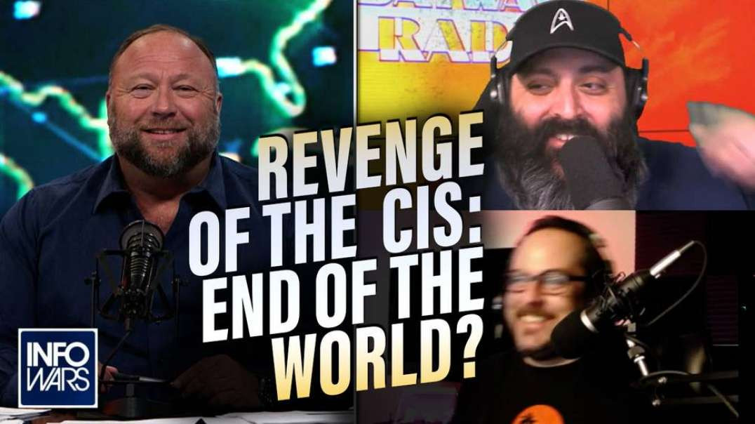 Revenge Of The Cis Talk End Of The World With Alex Jones