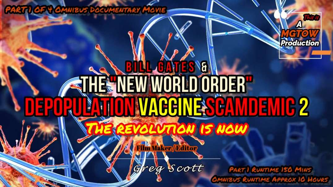 """Bill Gates & The """"New World Order"""" Depopulation Vaccine SCAMDEMIC 2 - Part 1 Of 4"""