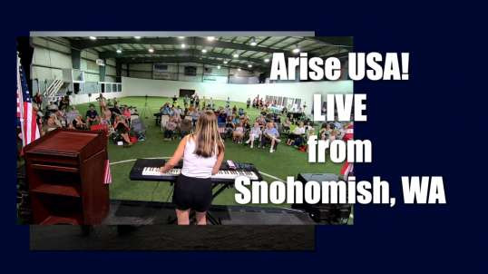 Arise USA IS Live from Snohomish, WA