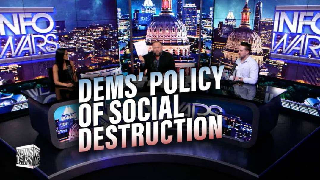 Investigative Reporters Expose Dems' Policy of Social Destruction
