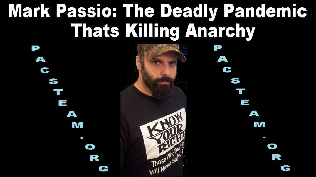 Mark Passio The Deadly Pandemic Thats Killing Anarchy