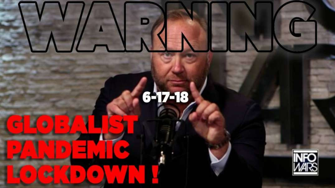 Watch Alex Jones Predict Globalists Using A Pandemic As Pretext For Lockdown