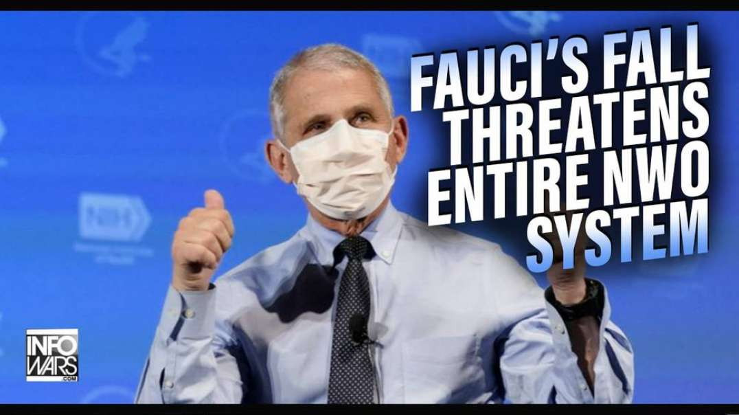 Learn Why Fauci's Fall Threatens the Entire NWO System