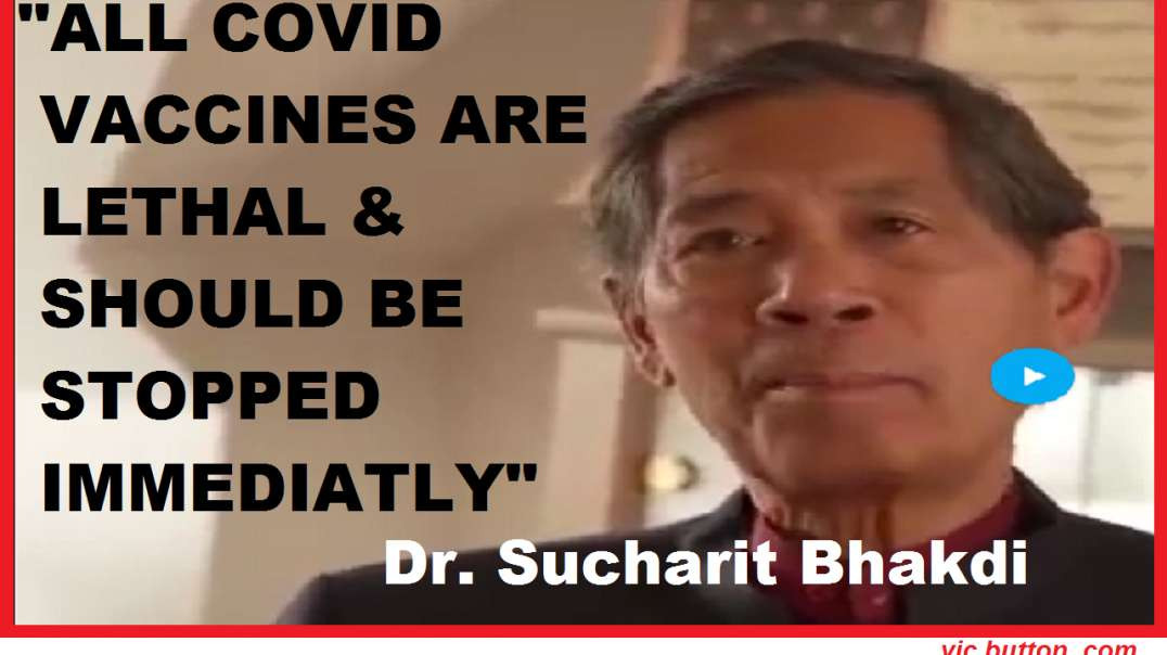 """Dr Sucharit Bhakdi: """"All Covid Vaccines are Lethal and Should be Stopped Immediately"""""""