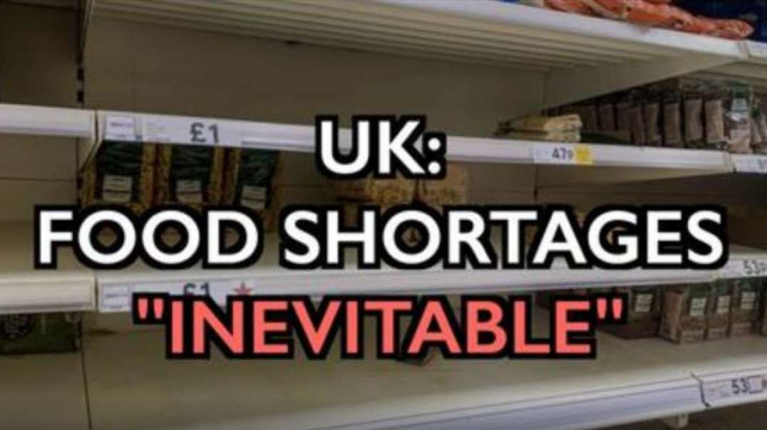 """UK: Food Shortages 'Inevitable' – """"The real food crisis for food supplies starts now."""""""