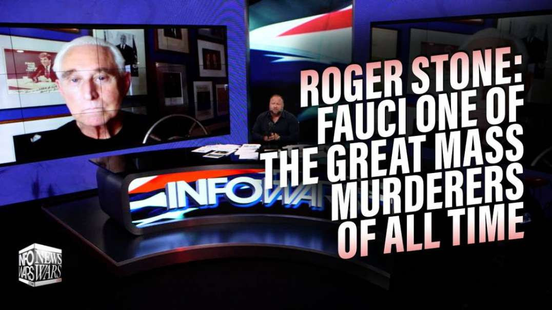Roger Stone: Tony Fauci Will Go Down as One of the Great Mass Murderers of All Time