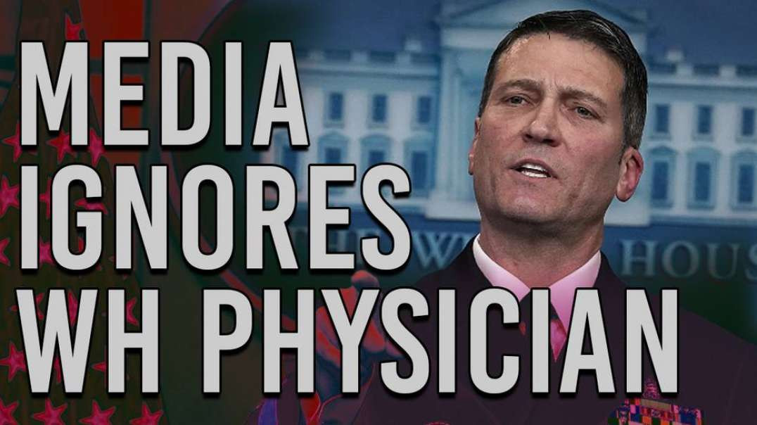 Media Ignores WH Physician Who Said Biden Is Unfit To Be President