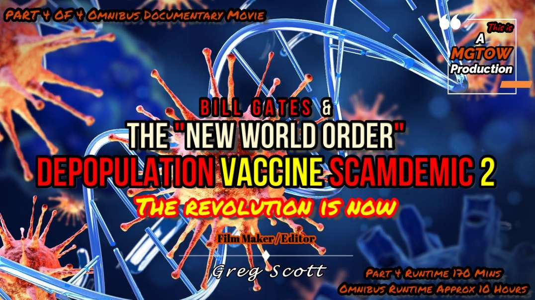 """Bill Gates & The """"New World Order"""" Depopulation Vaccine SCAMDEMIC 2 - Part 4 Of 4"""